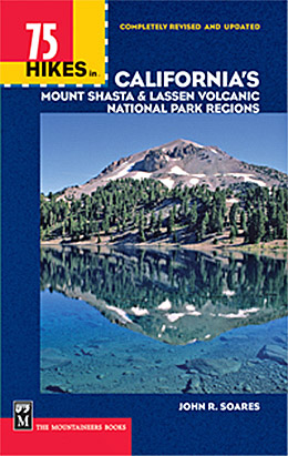 75 Hikes in California's Mount Shasta and Lassen Volcanic National Park Regions book cover